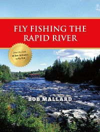 Cover Fly Fishing the Rapid River