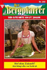 Cover Der Bergpfarrer 260 – Heimatroman