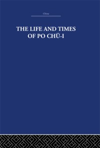 Cover Life and Times of Po Chu-i