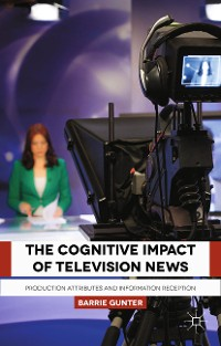 Cover The Cognitive Impact of Television News
