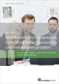 Cover Betriebliches Rechnungswesen, Controlling sowie Finanzierung und Investitionen gestalten
