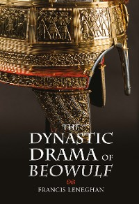 Cover The Dynastic Drama of Beowulf