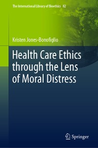 Cover Health Care Ethics through the Lens of Moral Distress