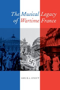 Cover The Musical Legacy of Wartime France