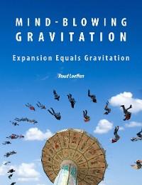 Cover Mind-blowing Gravitation: Gravitation Equals Expansion