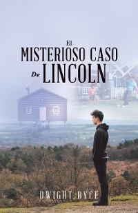 Cover El Misterioso Caso De Lincoln