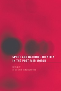 Cover Sport and National Identity in the Post-War World
