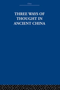 Cover Three Ways of Thought in Ancient China