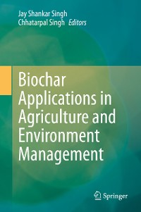 Cover Biochar Applications in Agriculture and Environment Management