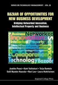 Cover Bazaar Of Opportunities For New Business Development: Bridging Networked Innovation, Intellectual Property And Business