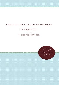 Cover The Civil War and Readjustment in Kentucky