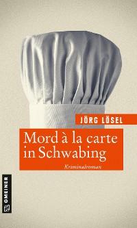 Cover Mord à la carte in Schwabing