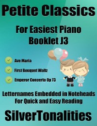 Cover Petite Classics for Easiest Piano Booklet J3 – Ave Maria First Bouquet Waltz Emperor Concerto Op 73