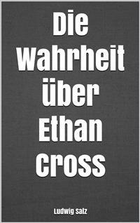 Cover Die Wahrheit über Ethan Cross