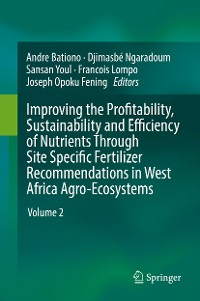 Cover Improving the Profitability, Sustainability and Efficiency of Nutrients Through Site Specific Fertilizer Recommendations in West Africa Agro-Ecosystems