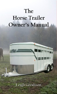 Cover The Horse Trailer Owner's Manual