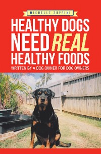 Cover Healthy Dogs Need Real Healthy Foods