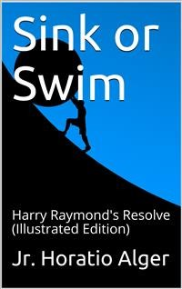 Cover Sink or Swim; or, Harry Raymond's Resolve