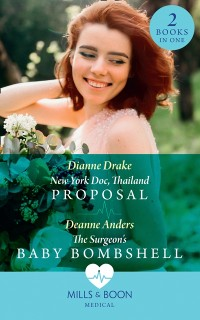 Cover New York Doc, Thailand Proposal / The Surgeon's Baby Bombshell: New York Doc, Thailand Proposal / The Surgeon's Baby Bombshell (Mills & Boon Medical)