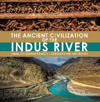 Cover The Ancient Civilization of the Indus River | Indus Civilization Grade 4 | Children's Ancient History