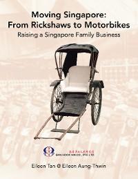 Cover Moving Singapore: from Rickshaws to Motorbikes