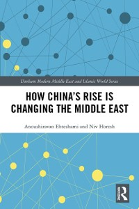 Cover How China's Rise is Changing the Middle East