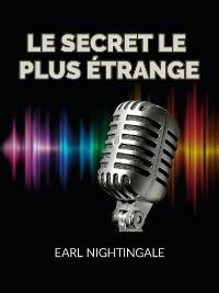 Cover Le Secret le plus étrange (Traduit)