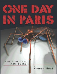 Cover One Day In Paris. A Year in the Life of Dan Blake