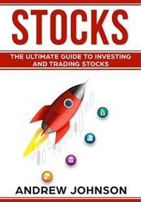 Cover Stocks: The Ultimate Guide to Investing and Trading Stocks