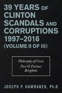 Cover 39 Years of Clinton Scandals and Corruptions 1997–2016 (Volume Ii of Iii)