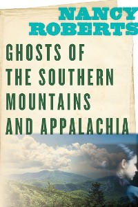Cover Ghosts of the Southern Mountains and Appalachia