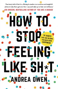 Cover How to Stop Feeling Like Sh*t