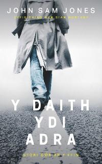 Cover Y Daith ydi Adra
