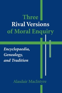Cover Three Rival Versions of Moral Enquiry