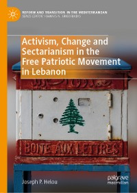 Cover Activism, Change and Sectarianism in the Free Patriotic Movement in Lebanon