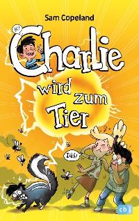 Cover Charlie wird zum Tier