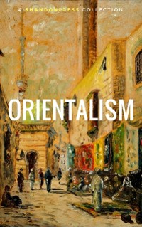 Cover Orientalism: A Selection Of Classic Orientalist Paintings And Writings (Golden Deer Classics)