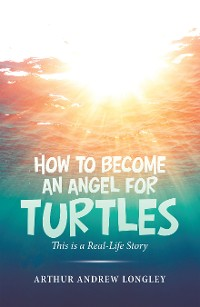 Cover How to Become an Angel for Turtles