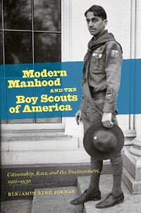 Cover Modern Manhood and the Boy Scouts of America