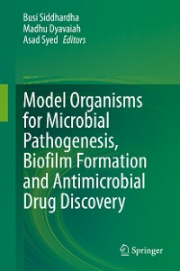 Cover Model Organisms for Microbial Pathogenesis, Biofilm Formation and Antimicrobial Drug Discovery