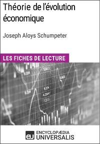Cover Théorie de l'évolution économique. Recherches sur le profit, le crédit, l'intérêt et le cycle de la conjoncture de Joseph Aloys Schumpeter