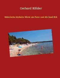 Cover Malerische Istrische Küste um Porec und die Insel Krk