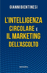 Cover L'Intelligenza Circolare e il Marketing dell'Ascolto