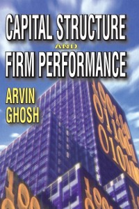 Cover Capital Structure and Firm Performance