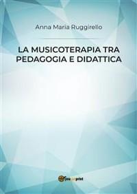 Cover La musicoterapia tra pedagogia e didattica
