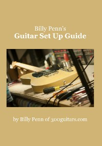Cover Billy Penn's Guitar Set Up Guide
