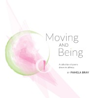 Cover Moving and Being - poems shown in stillness