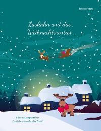 Cover Luoliahn und das Weihnachtsrentier