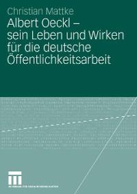 Cover Albert Oeckl - sein Leben und Wirken für die deutsche Öffentlichkeitsarbeit
