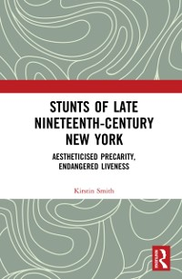 Cover Stunts of Late Nineteenth-Century New York
